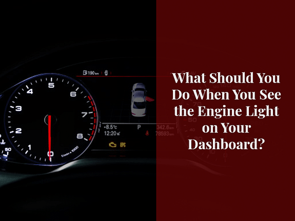 What Should You Do When You See the Engine Light on Your Dashboard?